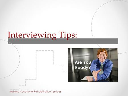 Interviewing Tips: Are You Ready?