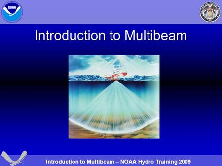 Introduction to Multibeam