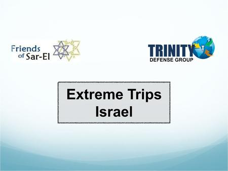 Extreme Trips Israel. The idea is simple, we do offer to past volunteers or future volunteers the hability to do extreme trips in Israel. These trips.