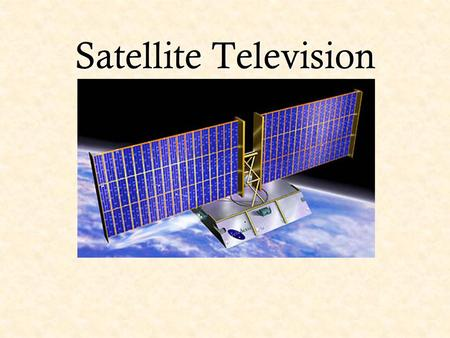 Satellite Television A very brief history of satellites Sputnik 1, the first artificial satellite launched by the Russians on October 4, 1957. It contained.