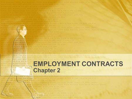 EMPLOYMENT CONTRACTS Chapter 2. EMPLOYER-EMPLOYEE RELATIONSHIP Is a worker an employee or an independent contractor?