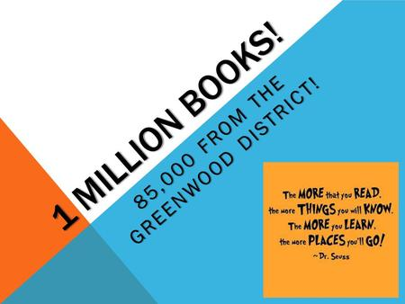 1 MILLION BOOKS! 85,000 FROM THE GREENWOOD DISTRICT!