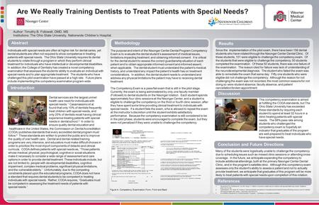 Are We Really Training Dentists to Treat Patients with Special Needs? Author: Timothy B. Followell, DMD, MS Institutions: The Ohio State University, Nationwide.