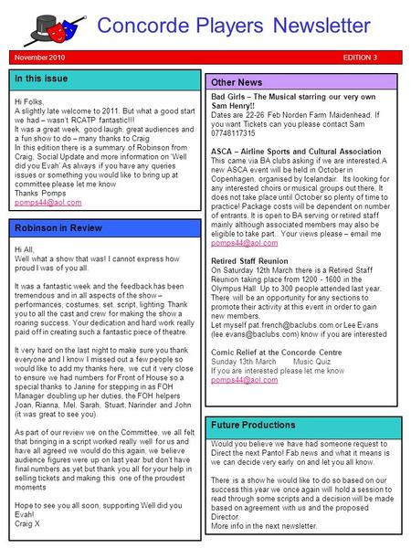 November 2010 EDITION 3 Concorde Players Newsletter In this issue Hi Folks, A slightly late welcome to 2011. But what a good start we had – wasn't RCATP.