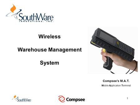 1 Wireless Warehouse Management System Compsee's M.A.T. Mobile Application Terminal.
