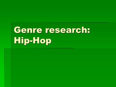 Genre research: Hip-Hop. The History of Hip-Hop  Hip hop music originated in 1970s block parties in New York City, specifically The Bronx. Hip hop culture,