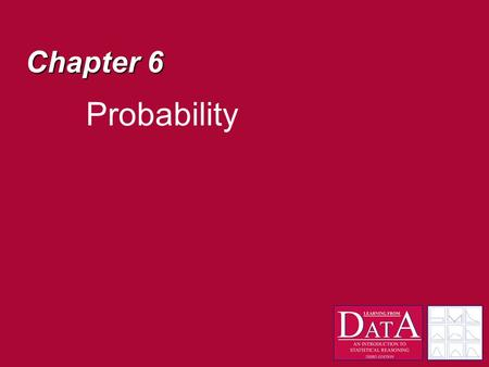 Chapter 6 Probability. Inferential Statistics Samples - so far we have been concerned about describing and summarizing samples or subsets of a population.