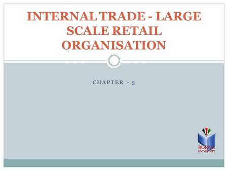 INTERNAL TRADE - LARGE SCALE RETAIL ORGANISATION