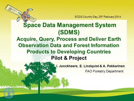 Space Data Management System (SDMS) Acquire, Query, Process and Deliver Earth Observation Data and Forest Information Products to Developing Countries.