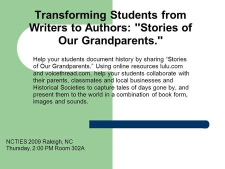 "Transforming Students from Writers to Authors: ''Stories of Our Grandparents.'' Help your students document history by sharing ""Stories of Our Grandparents."""