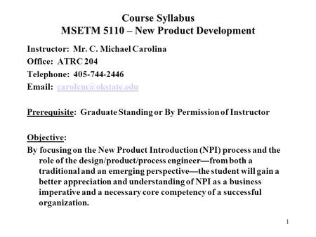 new product marketing syllabus Product development is the process of identifying, designing, building, and marketing a product or service for consumers for product developers to be effective, they must understand their customers' needs and wants, the competitive landscape, and have the ability to optimize cost, time to market .