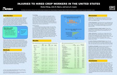 INJURIES TO HIRED CROP WORKERS IN THE UNITED STATES Shuhui Wang, John R. Myers, and Larry A. Layne This study provides the first national profile of self-reported.