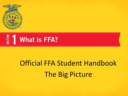 Official FFA Student Handbook The Big Picture. Three Circle Model Instruction FFA Supervised Agricultural Experience.