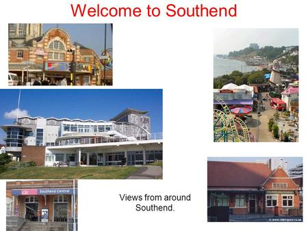 Welcome to Southend Views from around Southend.. Southend-On-Sea is 40 miles or 64 kilometres from London. The United Kingdom.