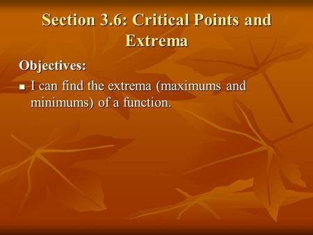Section 3.6: Critical Points and Extrema