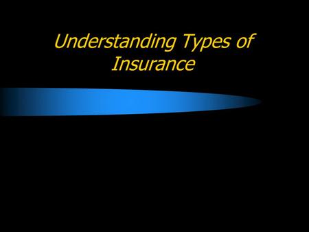 Understanding Types of Insurance. What is Insurance? An arrangement between an individual (consumer) and an insurer (insurance company) to protect the.