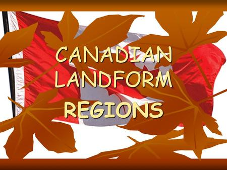 CANADIAN LANDFORM REGIONS.
