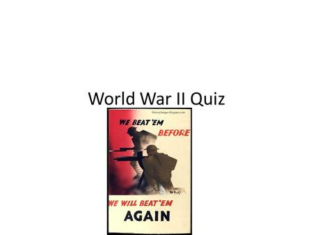 World War II Quiz. 1. What year did the Nazis invade Poland? A. 1944 B. 1939 C. 1919 D. 1945.