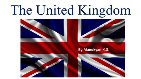 The United Kingdom By Manukyan K.G..