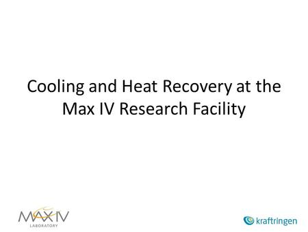 Cooling and Heat Recovery at the Max IV Research Facility.