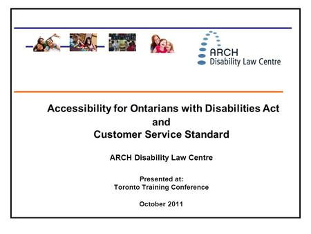 ________________________________ _________ _______________________________ Accessibility for Ontarians with Disabilities Act and Customer Service Standard.