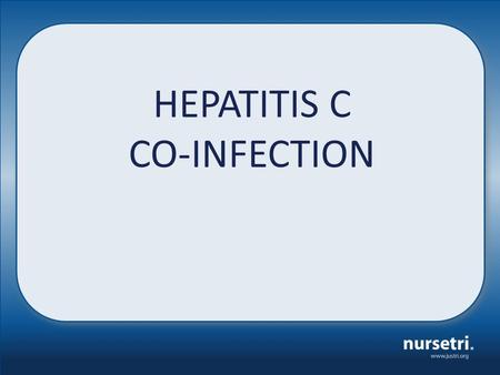 HEPATITIS C CO-INFECTION