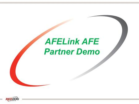 AFELink AFE Partner Demo. What is AFELink? AFELink automates sending and receiving AFEs / Mail Ballots and responses between operators and partners with: