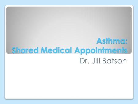 Asthma: Shared Medical Appointments