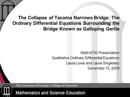 The Collapse of Tacoma Narrows Bridge: The Ordinary Differential Equations Surrounding the Bridge Known as Galloping Gertie Math 6700 Presentation Qualitative.