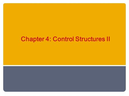 Chapter 4: Control Structures II. Chapter Objectives Learn about repetition (looping) control structures. Explore how to construct and use counter- controlled,