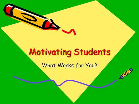 Motivating Students What Works for You?. Mr. Radley's Class: Part 1 It is the beginning of Mr. Radley's third week teaching 7th grade physical science.