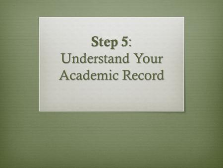 Step 5: Understand Your Academic Record