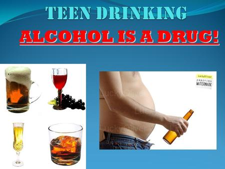 ALCOHOL IS A DRUG!. Short Term Effects: Body Irritates the mouth, throat, esophagus, and STOMACH Irritates the mouth, throat, esophagus, and STOMACH Makes.