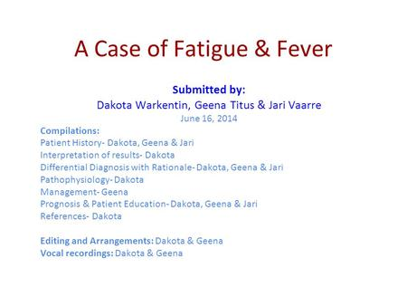A Case of Fatigue & Fever