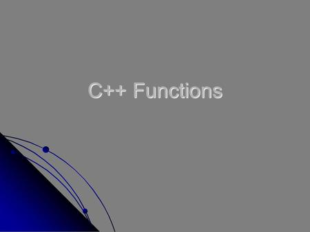 C++ Functions. 2 Agenda What is a function? What is a function? Types of C++ functions: Types of C++ functions: Standard functions Standard functions.