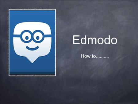 Edmodo How to........... Ipad Check messages, add groups, set assignments,polls,