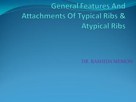 General Features And Attachments Of Typical Ribs & Atypical Ribs