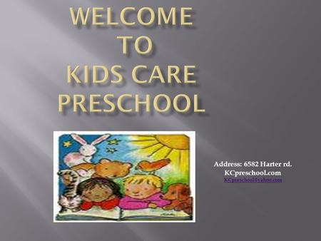 Address: 6582 Harter rd. KCpreschool.com