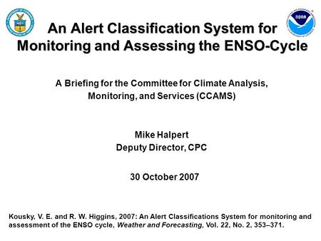 An Alert Classification System for Monitoring and Assessing the ENSO-Cycle A Briefing for the Committee for Climate Analysis, Monitoring, and Services.