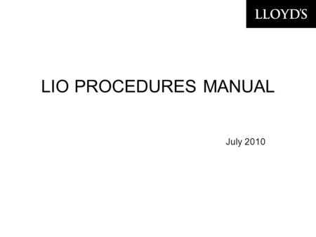 LIO <strong>PROCEDURES</strong> MANUAL July 2010. 2 Premise Job Descriptions <strong>Procedures</strong>.
