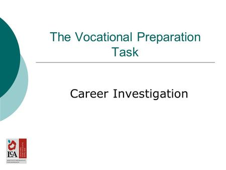 The Vocational Preparation Task Career Investigation.