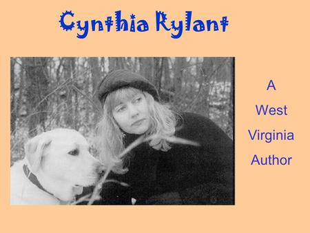Cynthia Rylant A West Virginia Author.
