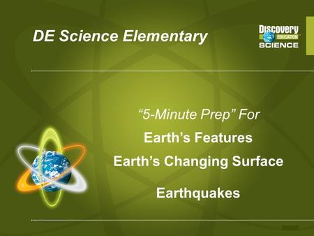 "DE Science Elementary ""5-Minute Prep"" For Earth's Features Earth's Changing Surface Earthquakes."