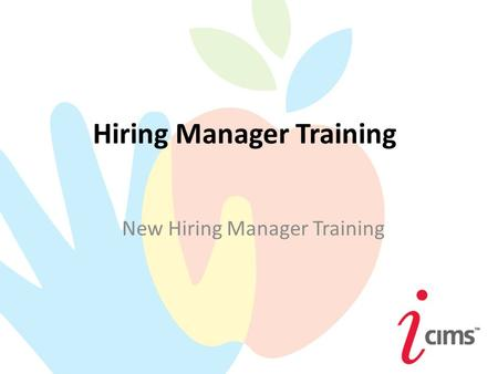 Hiring Manager Training New Hiring Manager Training.