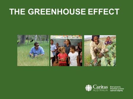 THE GREENHOUSE EFFECT. PRESENTER NOTES You can use 'The Climate Change' animation if you have access to the internet and YouTube. Simply click the link.