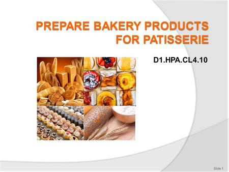 PREPARE BAKERY PRODUCTS FOR PATISSERIE