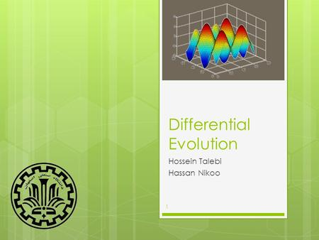 Differential Evolution Hossein Talebi Hassan Nikoo 1.
