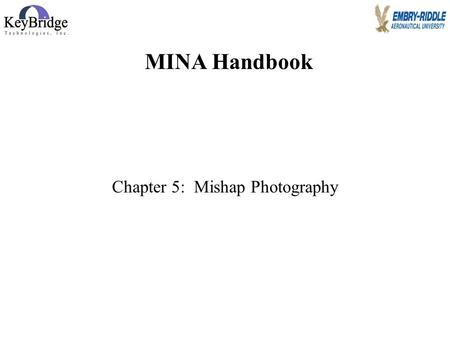 Jim Page, 2007 Chapter 5: Mishap Photography MINA Handbook.