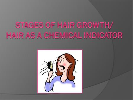Hair Growth  Human hair diameter ranges from 25-125 µm  Coarse hairs grow slower & fall out less frequently than fine hairs  Head hair grows about.