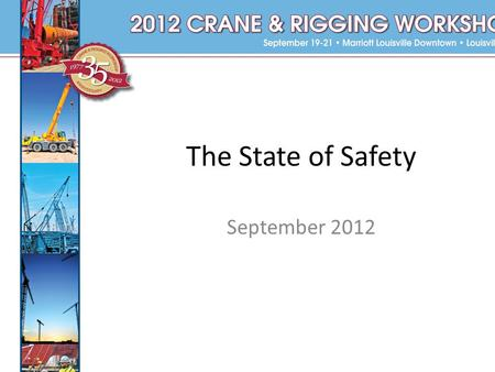 The State of Safety September 2012. What is Safety?